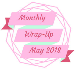 Monthly Wrap-Up — May 2018