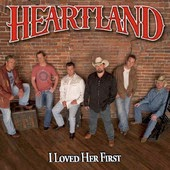 Heartland I Loved Her First Lyrics