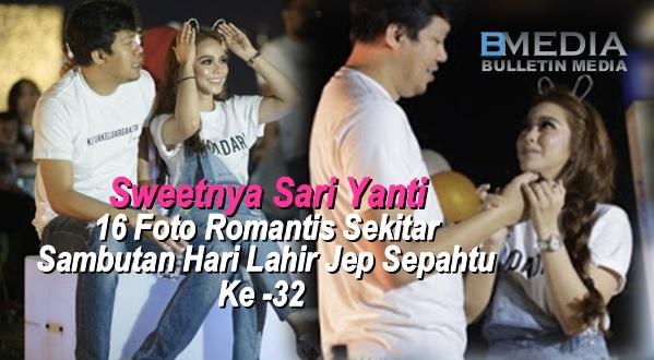 16 Foto Romantis Sekitar Sambutan Hari Lahir Jep Sepahtu... Sweetnya Sari Yanti & Jep