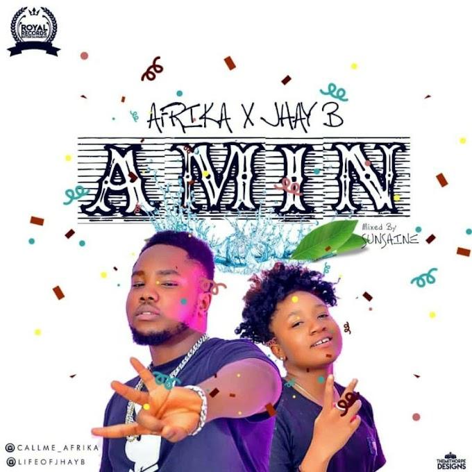 """[MUSIC] AFRIKA FT JHAY B – """"AMIN""""   MP3 DOWNLOAD"""