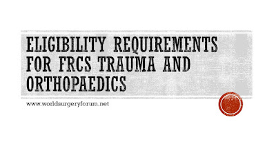 Eligibility Requirements for FRCS Trauma and Orthopaedics