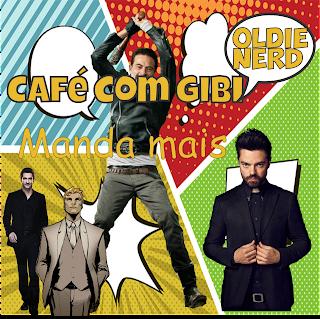 Café Com Gibi 30: As adaptações de HQs,  chega ou manda mais