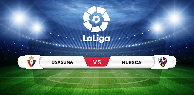 Osasuna vs Huesca Prediction & Match Preview