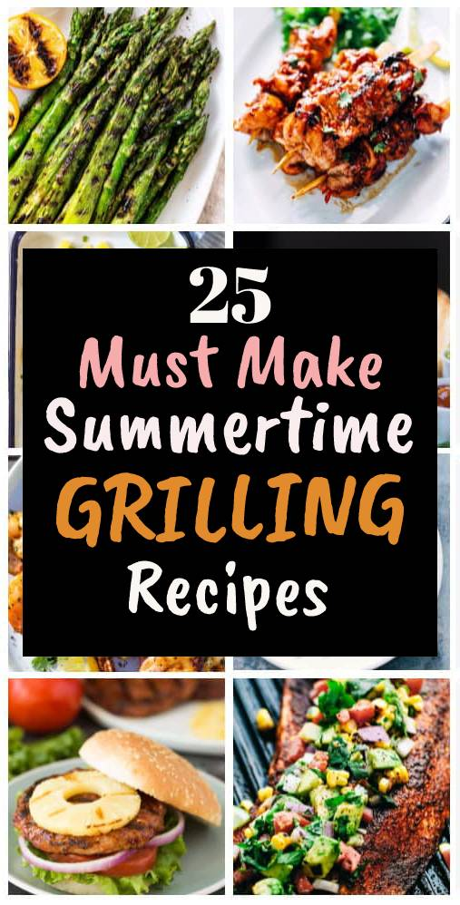 25 Must Make Summertime Grilling Recipes - Grilling Recipes are a MUST this summertime. Gather friends and family around the grill for some delicious choices of meals to satisfy all your summertime dreams! #grillingrecipe #grilled #summerrecipe #summerfood #dish #maindish #chickenrecipe #beefrecipe #steak #burgerrecipe