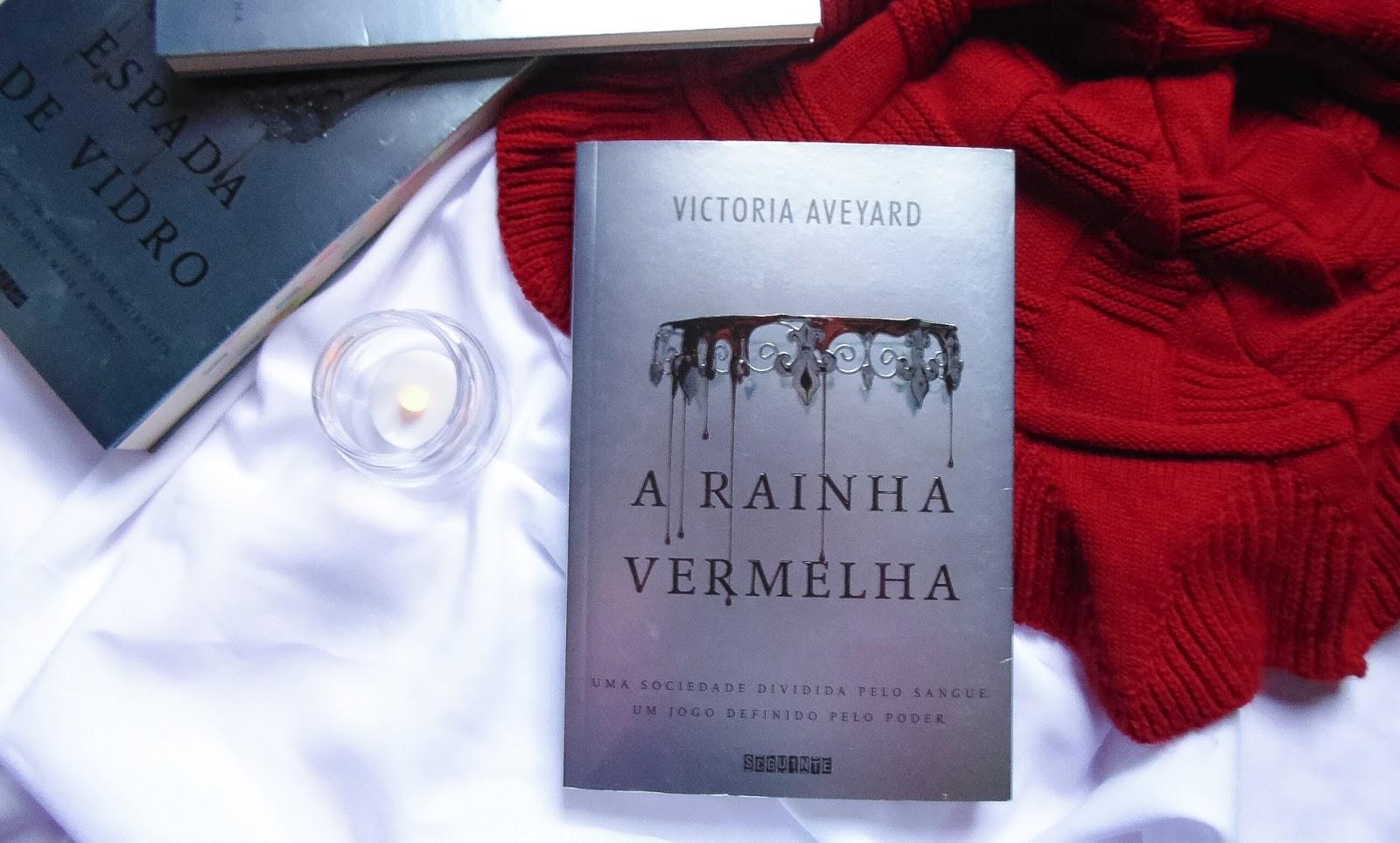 [RESENHA] A Rainha Vermelha – Victoria Aveyard