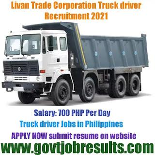 Livan Trade Corporation Truck driver Recruitment 2021-22