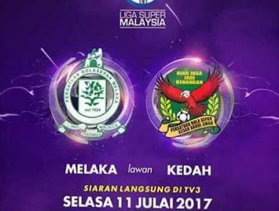 Live Streaming Melaka United vs Kedah Liga Super 11 Julai 2017