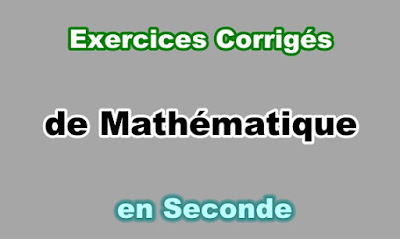 Exercices Corrigés Maths Seconde en PDF