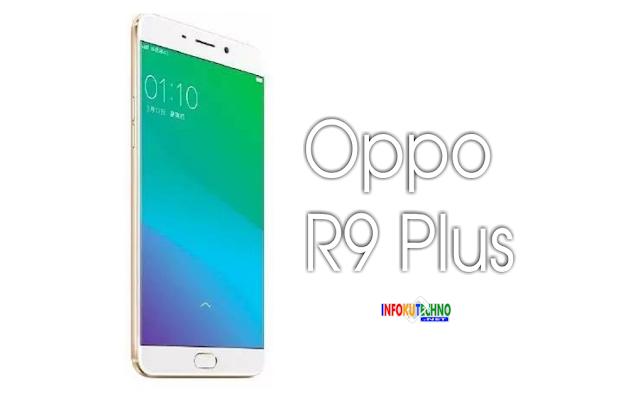 Oppo R9 Plus Full Spesifikasi dan Harga Terbaru 2016