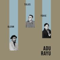 Yovie Widianto, Tulus & Glenn Fredly - Adu Rayu