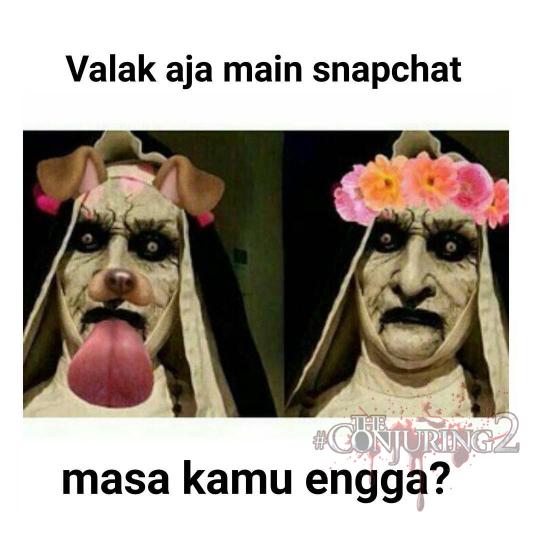 Meme Valak Main Snapchat Gokil