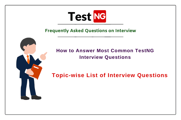 Top 50+ TestNG Interview Questions and Answers for 2020
