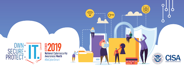 Own IT. Secure IT. Protect IT. National Cybersecurity Awareness Month is October