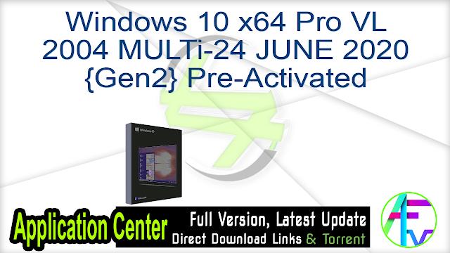 Windows 10 x64 Pro VL 2004 MULTi-24 JUNE 2020 {Gen2} Pre-Activated
