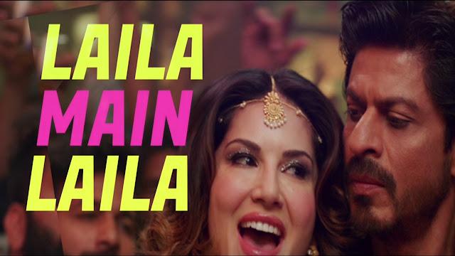 Laila Main Laila Song Lyrics Sunne Leone & Shah Rukh Khan