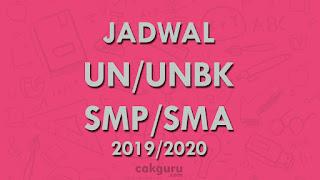 Jadwal UN UNBK SMP SMA Tahun 2019 - 2020