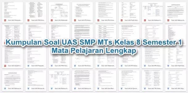 Kumpulan Soal UAS SMP MTs Kelas 8 Semester 1 Mata Pelajaran Lengkap