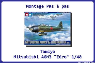 Montage Mitsubishi A6M3 Zéro Tamiya 1/48