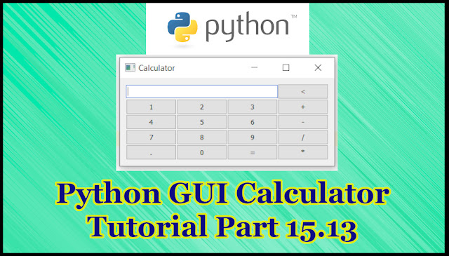 Python GUI Calculator Tutorial Part 15.13
