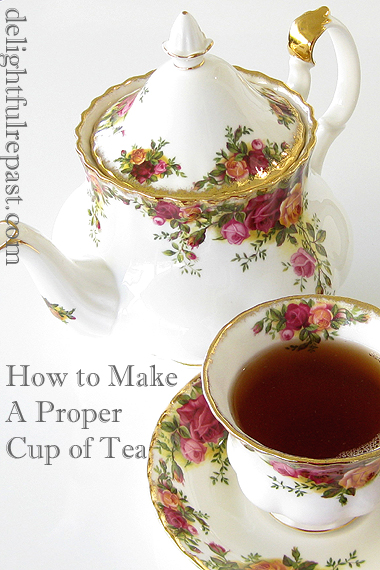 How to Make a Proper Cup of Tea / www.delightfulrepast.com