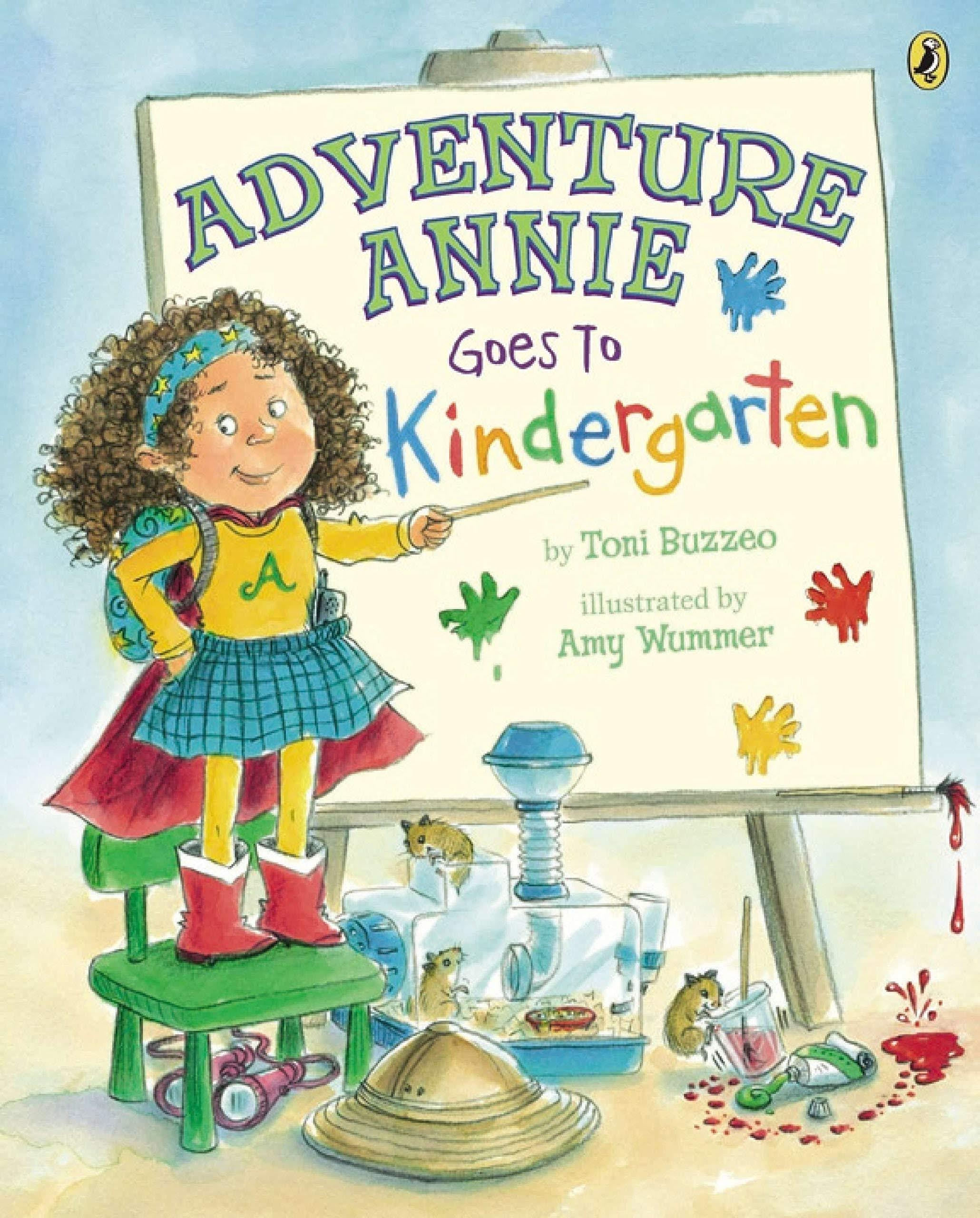 Adventure Annie Goes to Kindergarten by Toni Buzzeo and illustrated by Amy Wummer