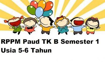 RPPM Paud TK B Semester 1 Usia 5-6 Tahun