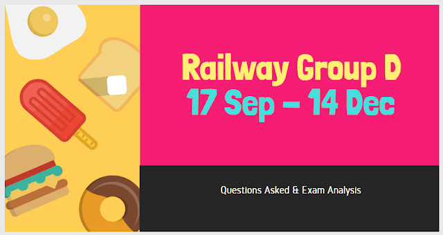 RRB Railway Group D Exam Analysis & Questions Asked in All Shifts – 17 September to 14 December 2018