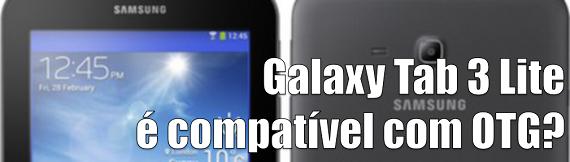 Galaxy Tab 3 Lite é compatível com OTG?