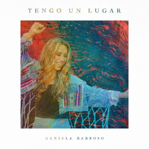 Daniela Barroso – Tengo Un Lugar (Single) 2021 (Exclusivo WC)