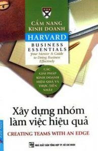 Cẩm Nang Kinh Doanh Harvard: Xây Dựng Nhóm Làm Việc Hiệu Quả