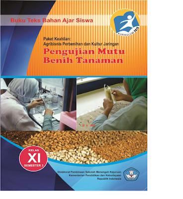 Buku Paket Pengujian Mutu Benih Tanaman SMK MAK Kelas 11 Kurikulum 2013