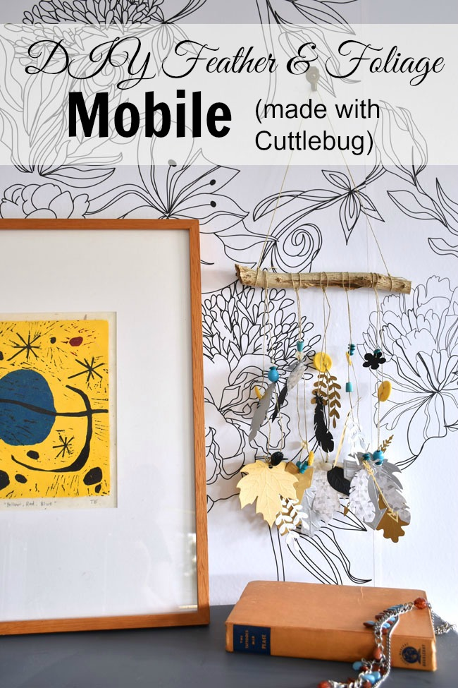 DIY feather & foliage mobile - made with the Cricut Cuttlebug and cut and emboss dies