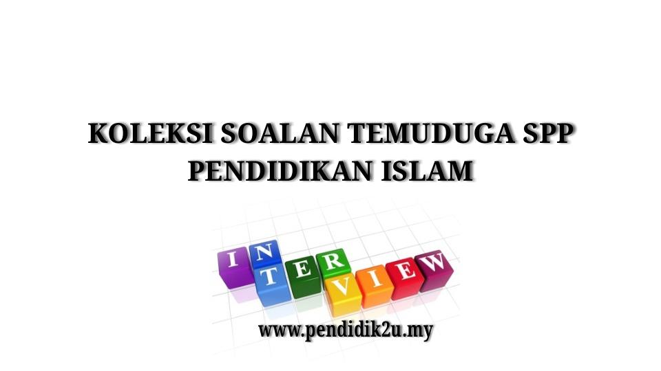 Soalan Temuduga SPP Pendidikan Islam - Pendidik2u