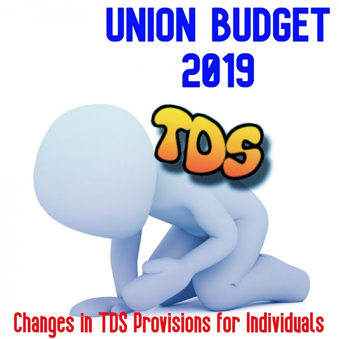Changes in TDS Rates and Provisions in Union Budget 2019