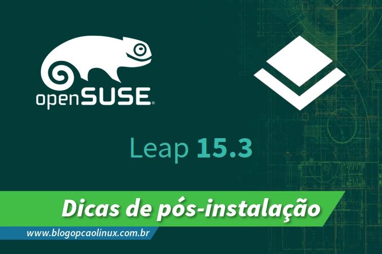 Guia de pós-instalação do openSUSE Leap 15.3