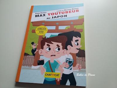 Bulles de Plume Max youtubeur au Japon/en Egypte (Chattycat)