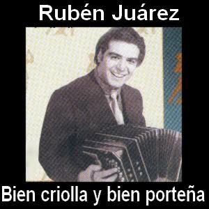 Ruben Juarez - Bien criolla y bien porteña