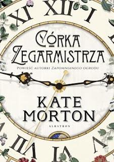 """""""Córka zegarmistrza"""" Kate Morton"""