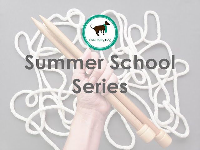 Welcome to The Chilly Dog's 2021 Knitting Summer School video series.