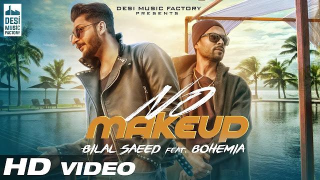 bilal saeed song  no make up song lyrics in english pdf
