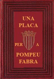 http://lexicografia.blogspot.com/2012/01/una-placa-per-pompeu-fabra.html