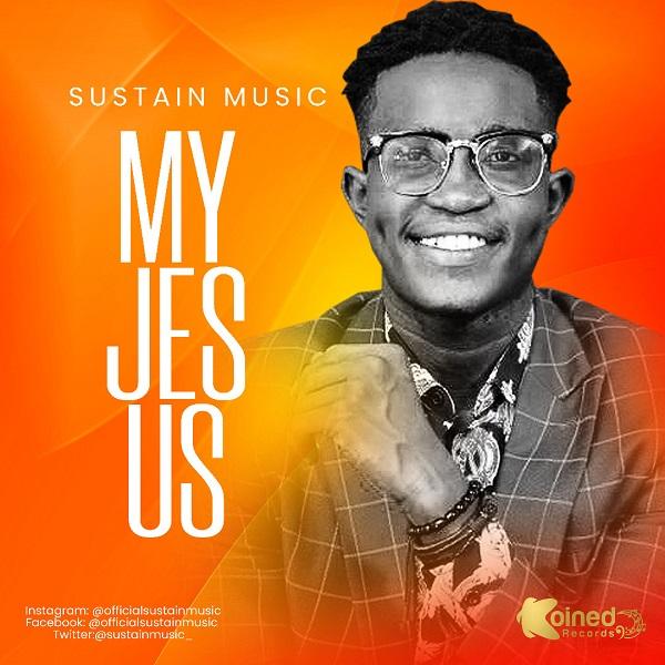 Sustain - My Jesus Lyrics & Mp3 Download