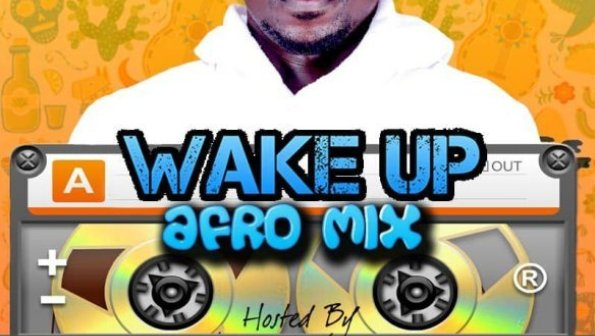 Wake Up Afromix Hosted By DJ Ratty '