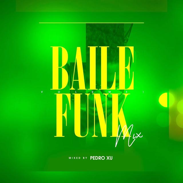 DJ Pedro Xu - Baile Funk Mix (2020)