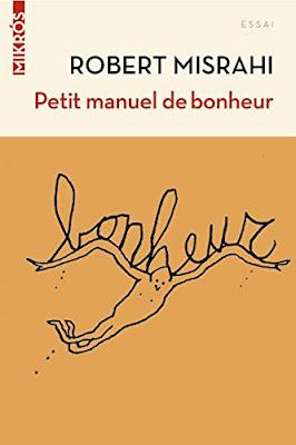 Petit manuel de bonheur à l'usage des entrepreneurs... et des autres - Robert Misrahi - Nouvelles Editions de l'Aube