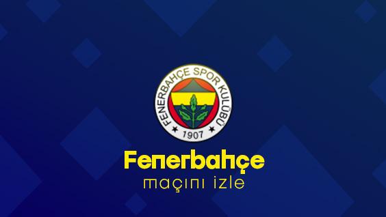 Fenerbahçe Maçını izle