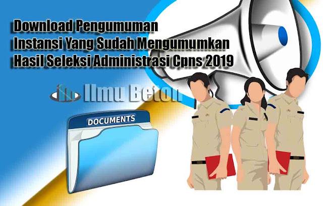 Download Pengumuman Instansi Yang Sudah Mengumumkan Hasil Seleksi Administrasi Cpns 2019