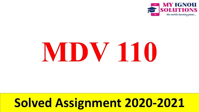 MDV 110  Solved Assignment 2020-21