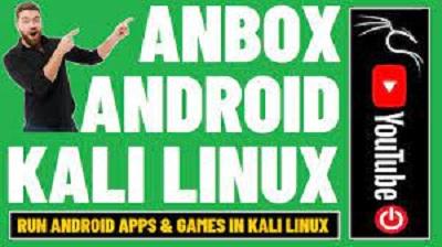 Cara Install Anbox di Kali Linux Dengan Mudah
