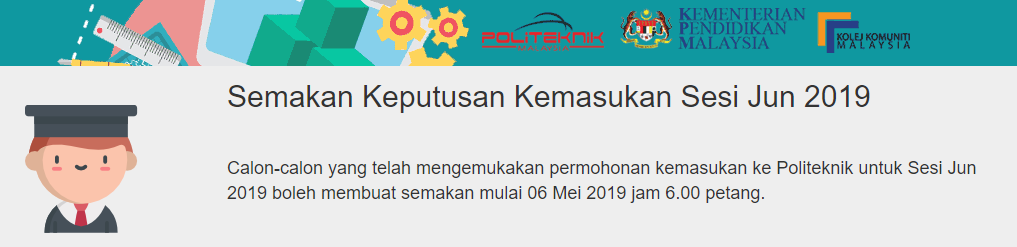 Semakan Online Keputusan Kemasukan Ke Politeknik Dan Kolej Komuniti Bagi Sesi Ambilan Jun 2019 Mypendidikanmalaysia Com